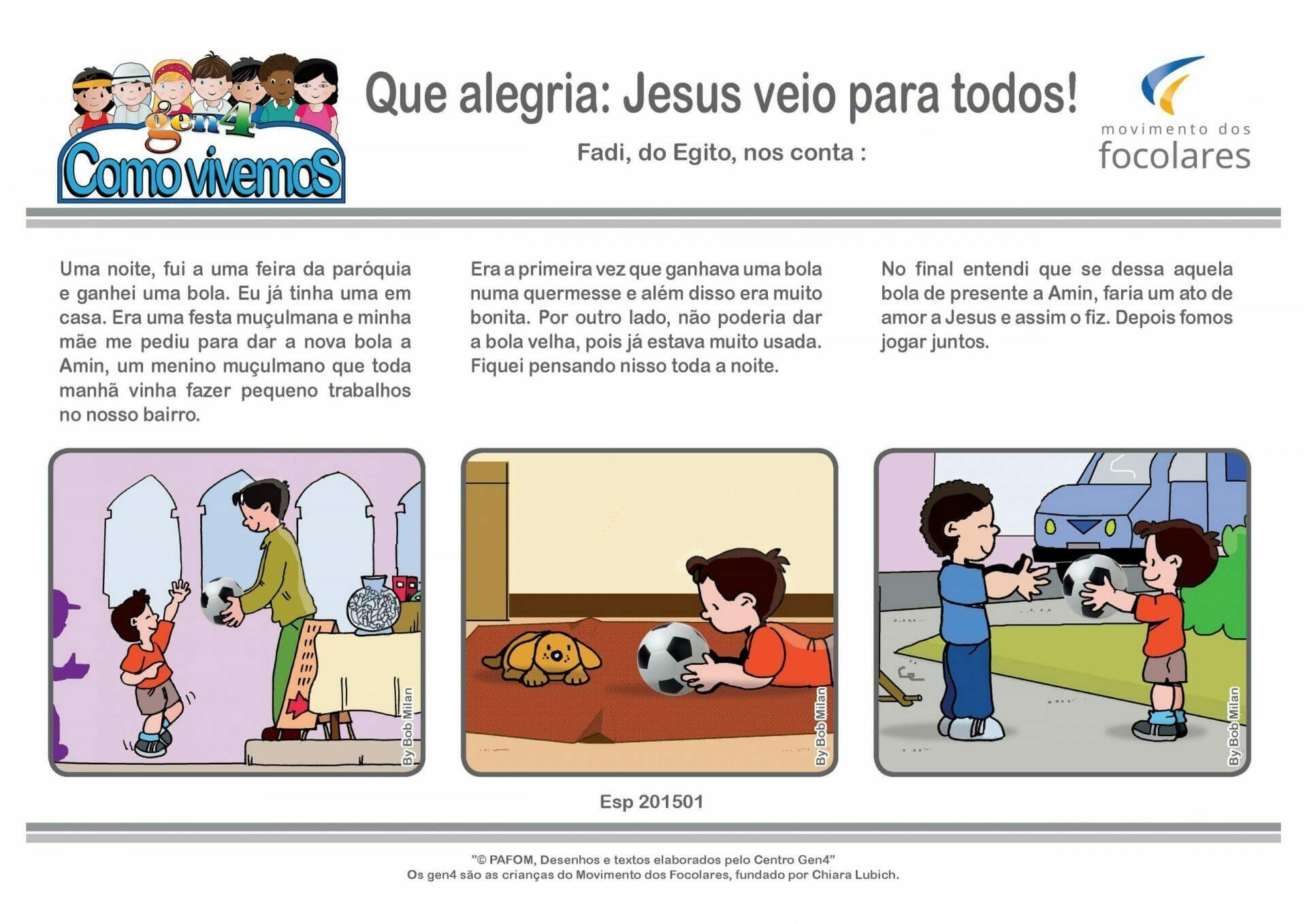 Que alegria: Jesus veio para todos!